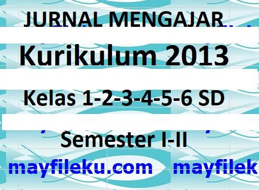 Jurnal Guru SD Kelas 1,2,3,4,5,6 Semester 1 K-2013