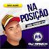 DJ MAYCK feat  AFALA E CASE - NA POSIÇÃO [[PRESSÃO 2K18]]-BAIXAR GRÁTIS