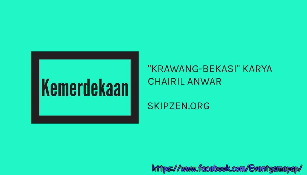 Puisi Kemerdekaan Krawang-Bekasi Karya Chairil Anwar