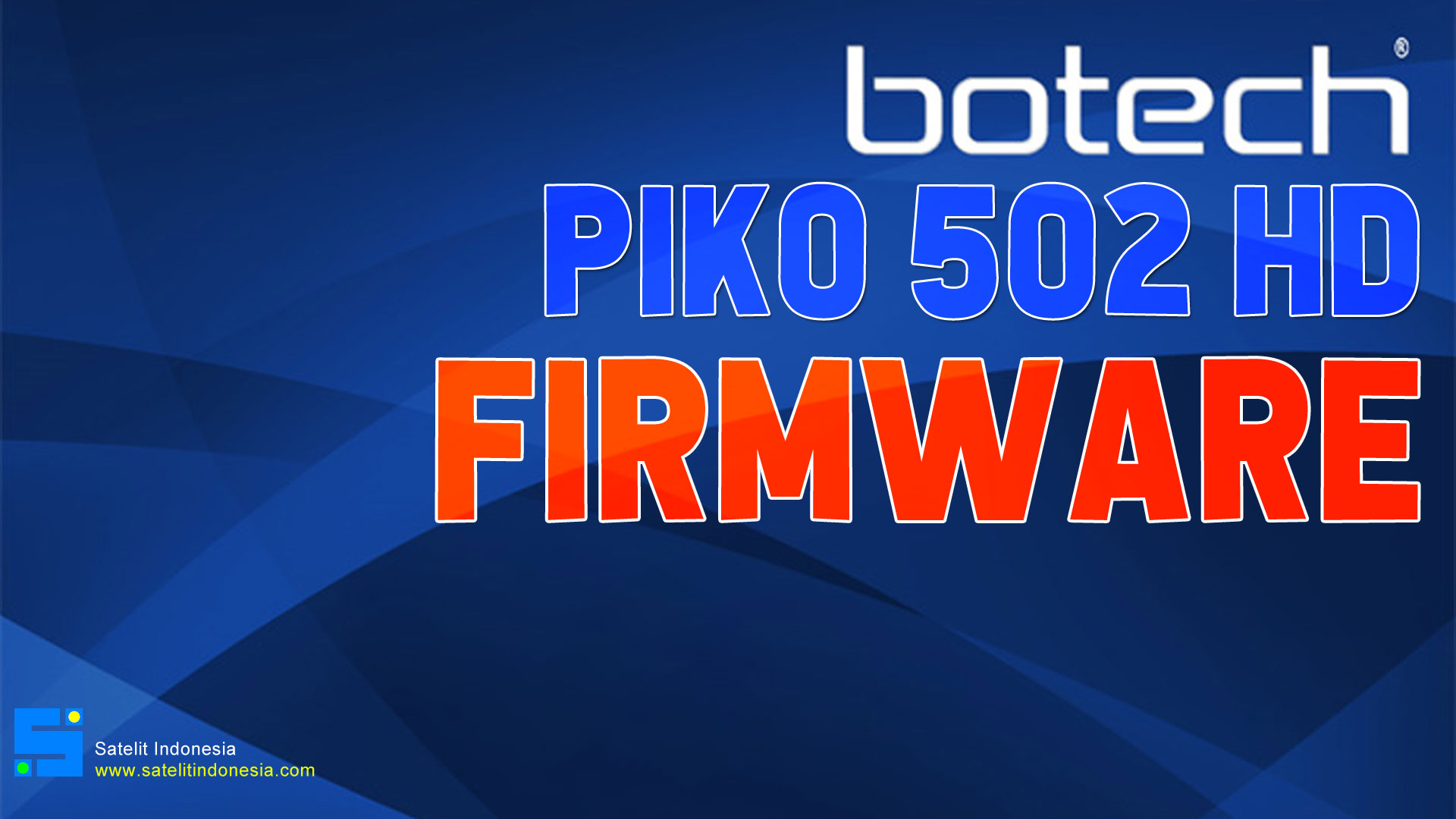 Download Botech Piko 502 HD Software Update Firmware GX6605S