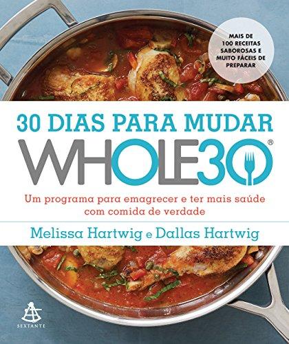 30 dias para mudar Whole30 Melissa Hartwig Dallas Hartwig