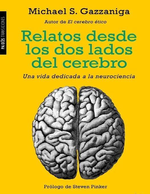 Relatos desde los dos lados del cerebro - Michael S. Gazzaniga