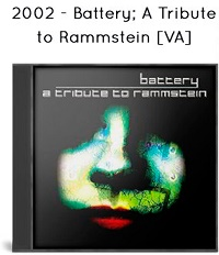 2002 - Battery; A Tribute to Rammstein [VA]