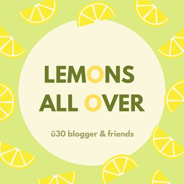 Lemons all over - ue30bloggeraktion - blogparade
