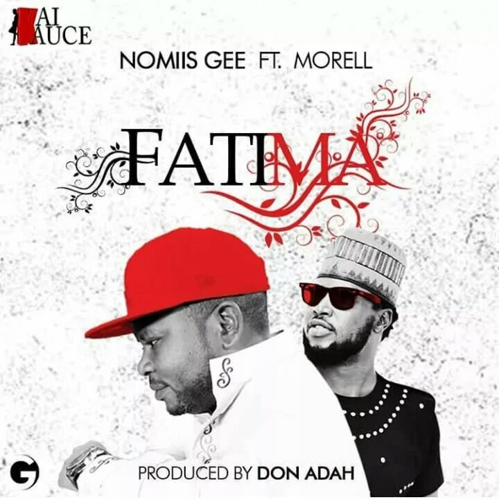 MUSIC: Nomiis Gee ft. Morell - Fatima