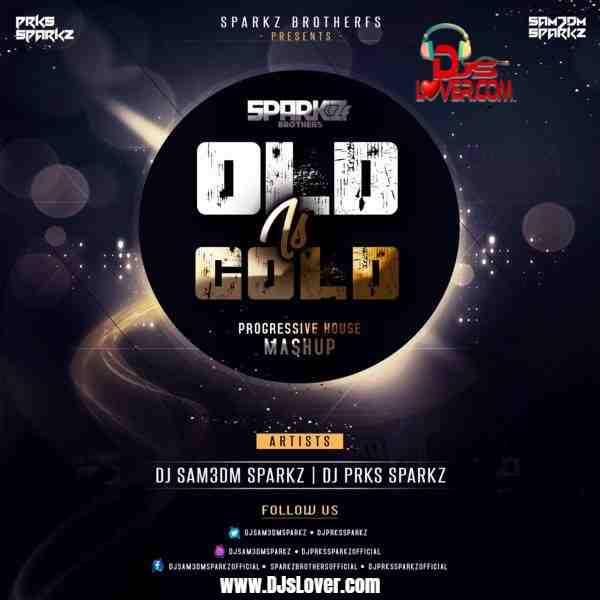 Old Is Gold Progressive House DJ Prks SparkZ x DJ Sam3dm SparkZ mp3 download