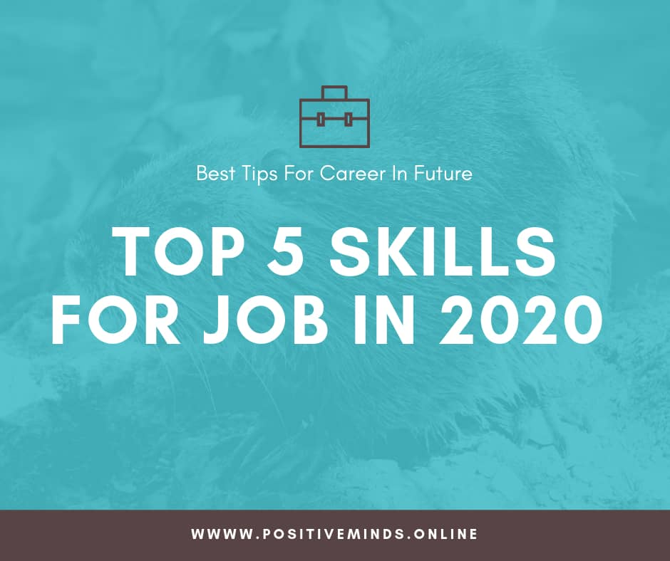 Best Careers 2020.Top 5 Skills For Jobs In 2020 Best Tips For Career In Future