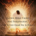 Quotes About Easter And Resurrection: God Is Not Dead He Is Risen!