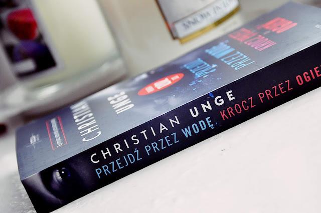 """""""Przejdź przez wodę, krocz przez ogień"""" -  Christian Unge"""