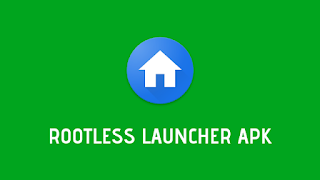Rootless Launcher Apk Full