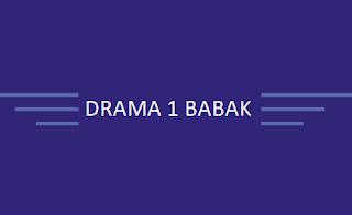 contoh naskah drama 1 babak