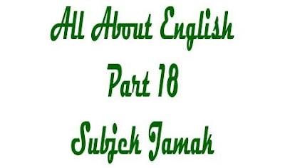 Materi subjek jamak lengkap dengan contoh, pengertian subjek jamak, penggunaan subjek jamak, contoh subjek jamak, contoh kalimat subjek jamak,