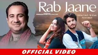 Checkout New Song Rab Jaane Lyrics by Rahat Fateh Ali Khan & Akriti Kakkar.