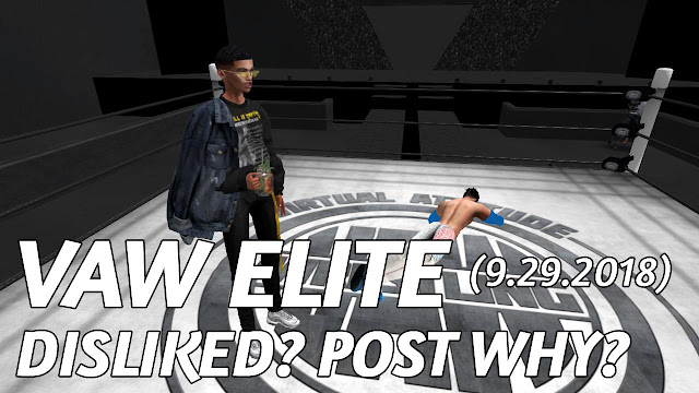VAW ELITE In Second Life (9.29.2018) • Disliked? Please Post WHY In The Comments Section! Thanks!