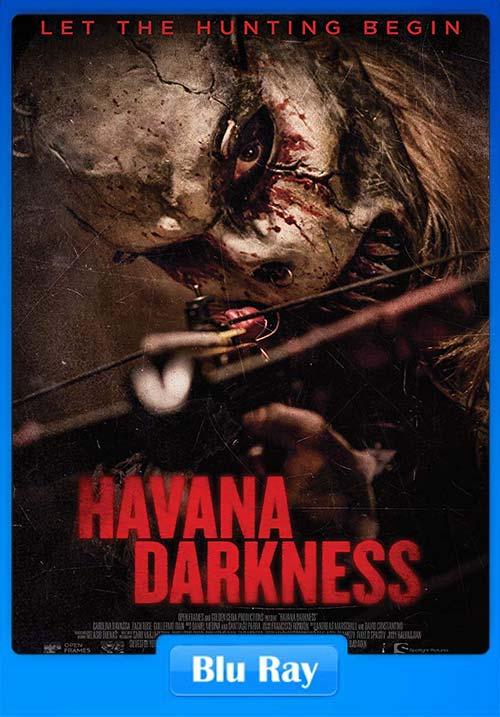 Havana Darkness 2019 720p BluRay x264   480p 300MB   100MB HEVC Poster