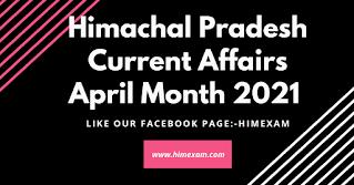 Himachal Pradesh Current Affairs April Month 2021 In Hindi