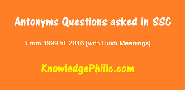 Antonyms Questions asked in SSC Exams till 2016 Bilingual (with Hindi Meanings) PDF Download free