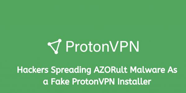 AZORult Malware - fake ProtonVPN installer To Attack the Windows