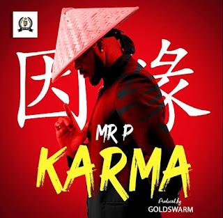 Karma Mr p, Mr p karma video, karma video download, Mr p karma video download mp4, Mr p karma lyrics