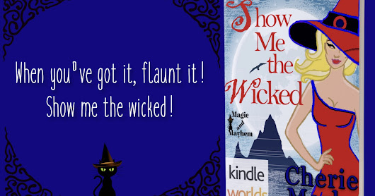 The Witches Are Baaacckkk! Magic & Mayhem for Everyone!