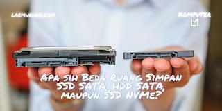 Apa sih Beda Ruang Simpan SSD SATA, HDD SATA, maupun SSD NVMe?
