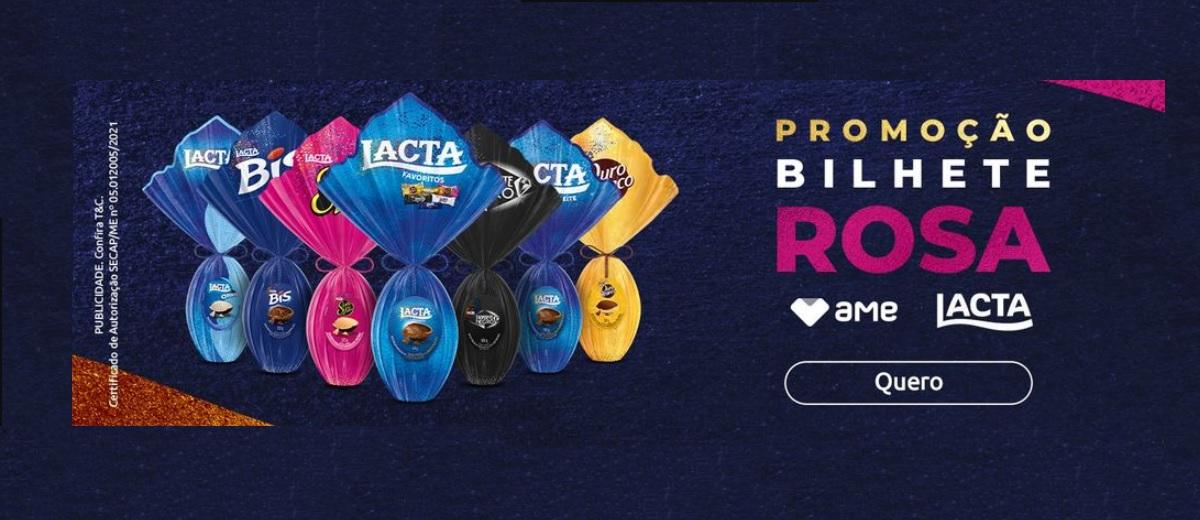Promoção Bilhete Rosa Páscoa Lacta 2021 e AME  Até R$ 500 Reais Cashback
