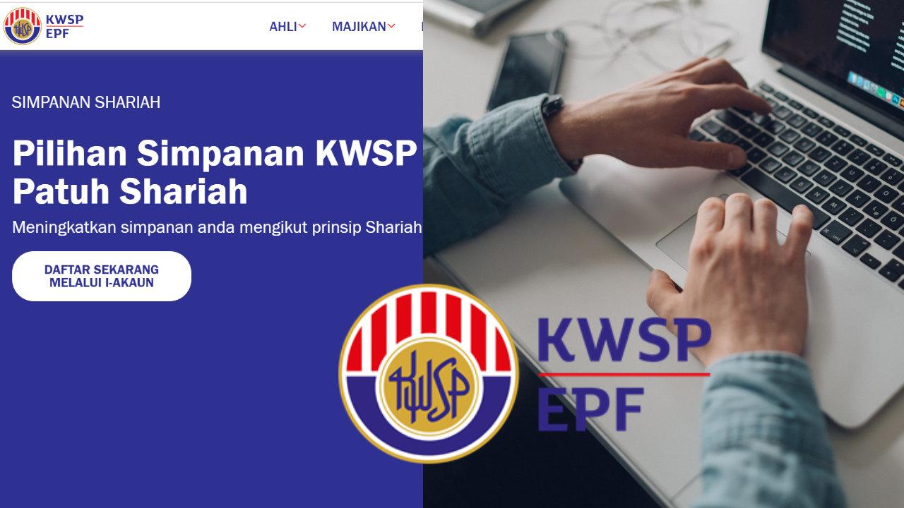 Boleh Dilakukan Secara Online: Cara Untuk Tukar Akaun Konvesional KWSP Kepada Akaun Shariah