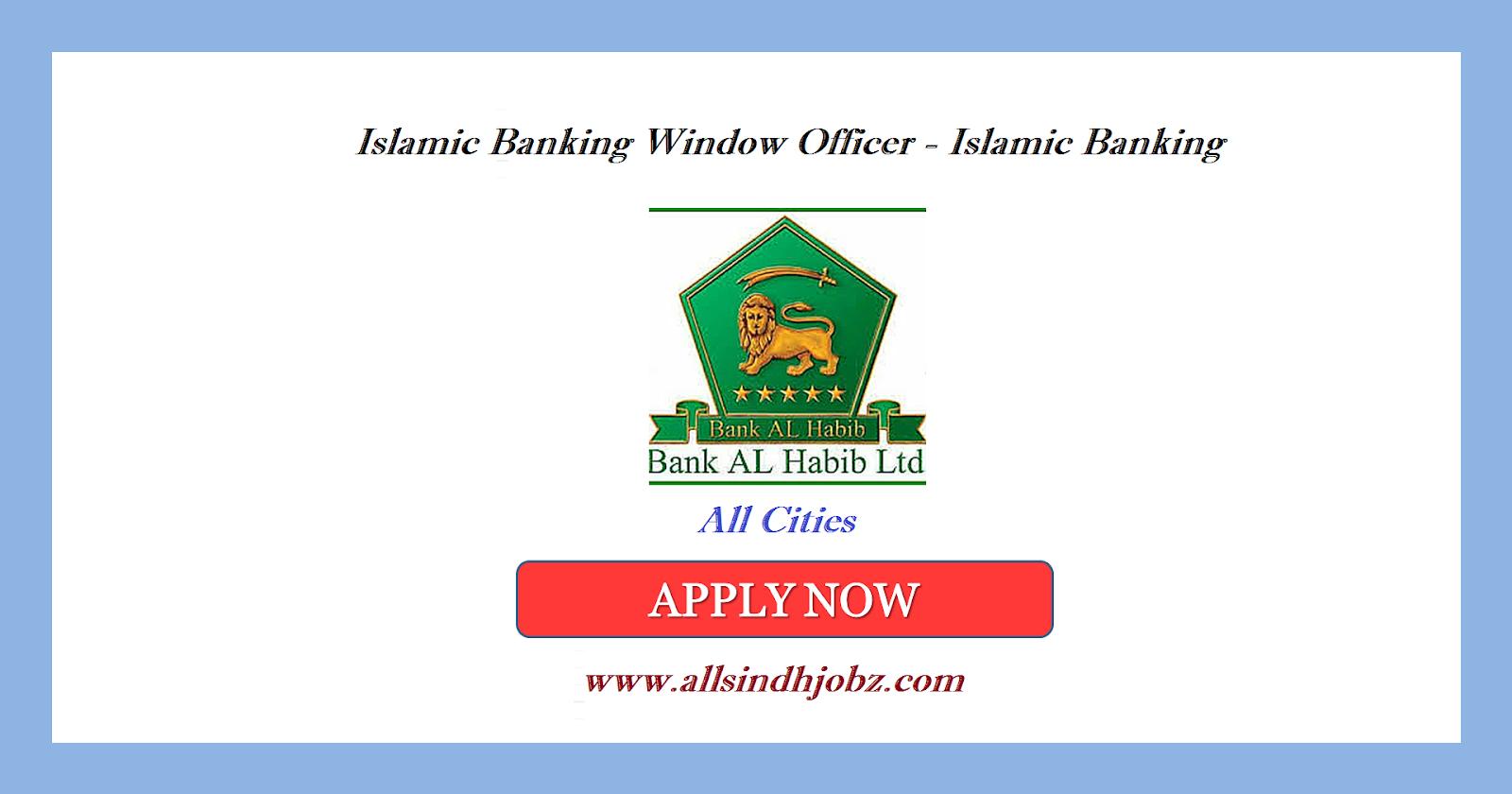Bank Al Habib Jobs of Islamic Banking Window Officer - Islamic Banking 2019 Latest