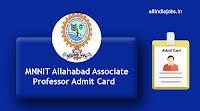 MNNIT Allahabad Associate Professor Admit Card