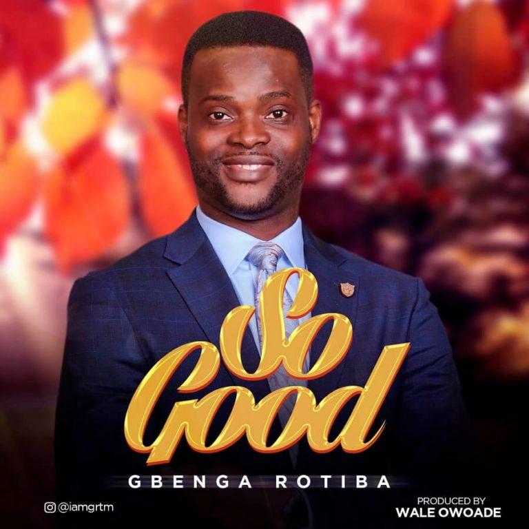 Gbenga Rotiba - So Good Mp3 Download