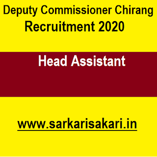 Deputy Commissioner Chirang Recruitment 2020- Head Assistant