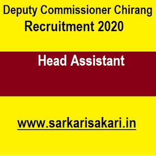 Deputy Commissioner Chirang Recruitment 2020- Head Assistant