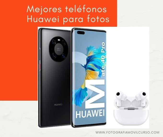 Mejores teléfonos Huawei para fotos