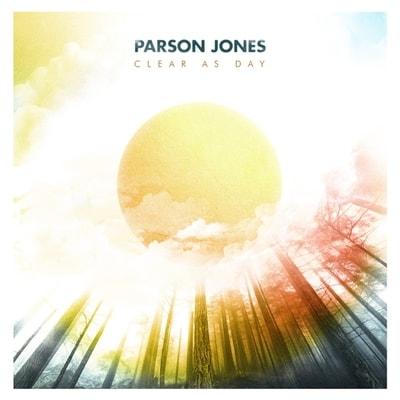 Parson Jones - Clear As Day (2019) - Album Download, Itunes Cover, Official Cover, Album CD Cover Art, Tracklist, 320KBPS, Zip album