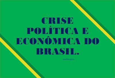 A imagem nas cores do Brasil diz: crise politica e econômica do Brasil.