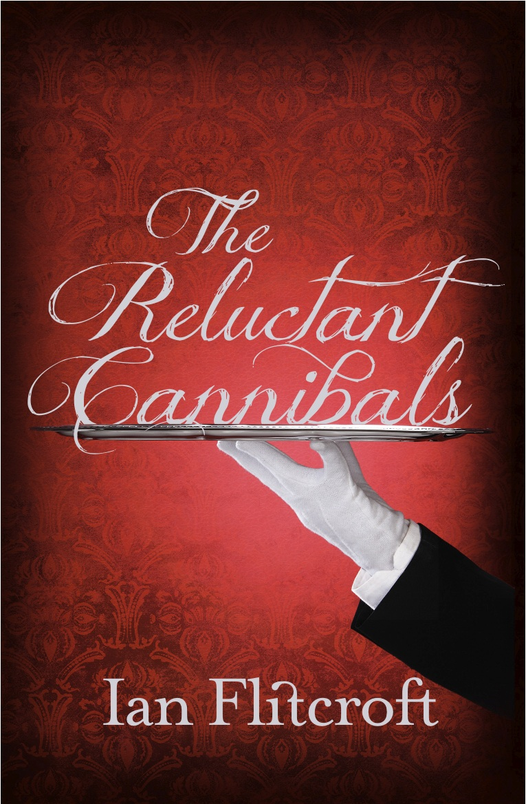 The Reluctant Cannibals by Ian Flitcroft