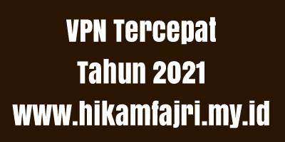 Update : VPN Tercepat di Tahun 2021