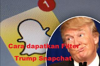 Trump snapchat filter    Cara dapatkan Filter Trump Snapchat