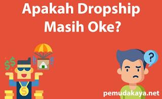 Apakah Dropship Masih Oke?