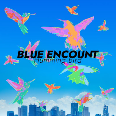 BLUE ENCOUNT - Hummingbird (Lyrics Terjemahan) | Ahiru no Sora OP3