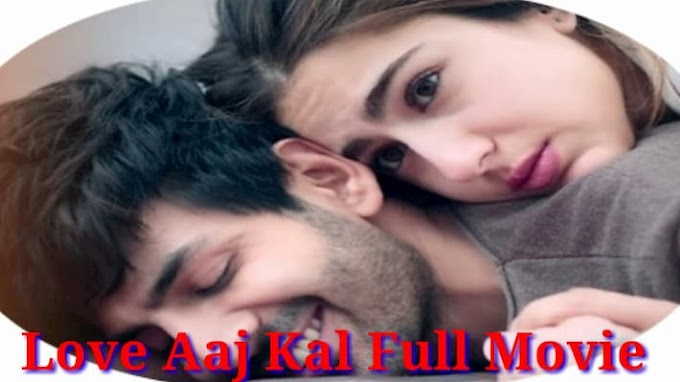 Love Aaj Kal (2020) Full Hindi Movie In HD