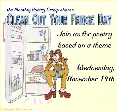 Clean Out Your Fridge Day, monthly poetry group poems based on a theme | Graphic property of www.BakingInATornado.com#poetry #humor