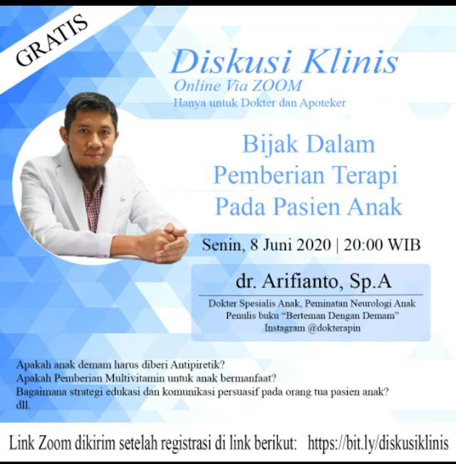 """diskusi klinis online   *""""Bijak Dalam Pemberian Terapi Pada Pasien Anak""""*  bersama *dr. Arifianto, Sp.A*    Yang insyaallah dilaksanakan pada :  🗓 : Senin, 8 Juni 2020"""