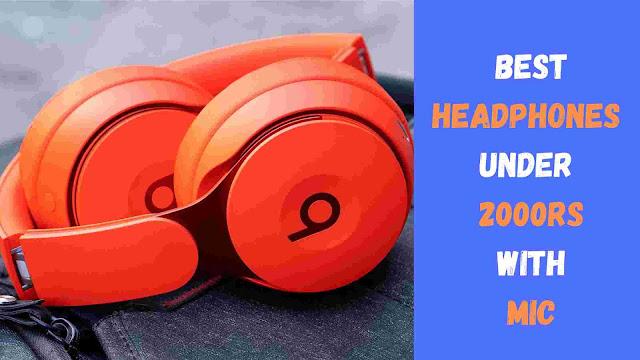 Best headphones under 2000 with mic