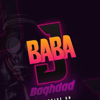 Baghdad - Baba J