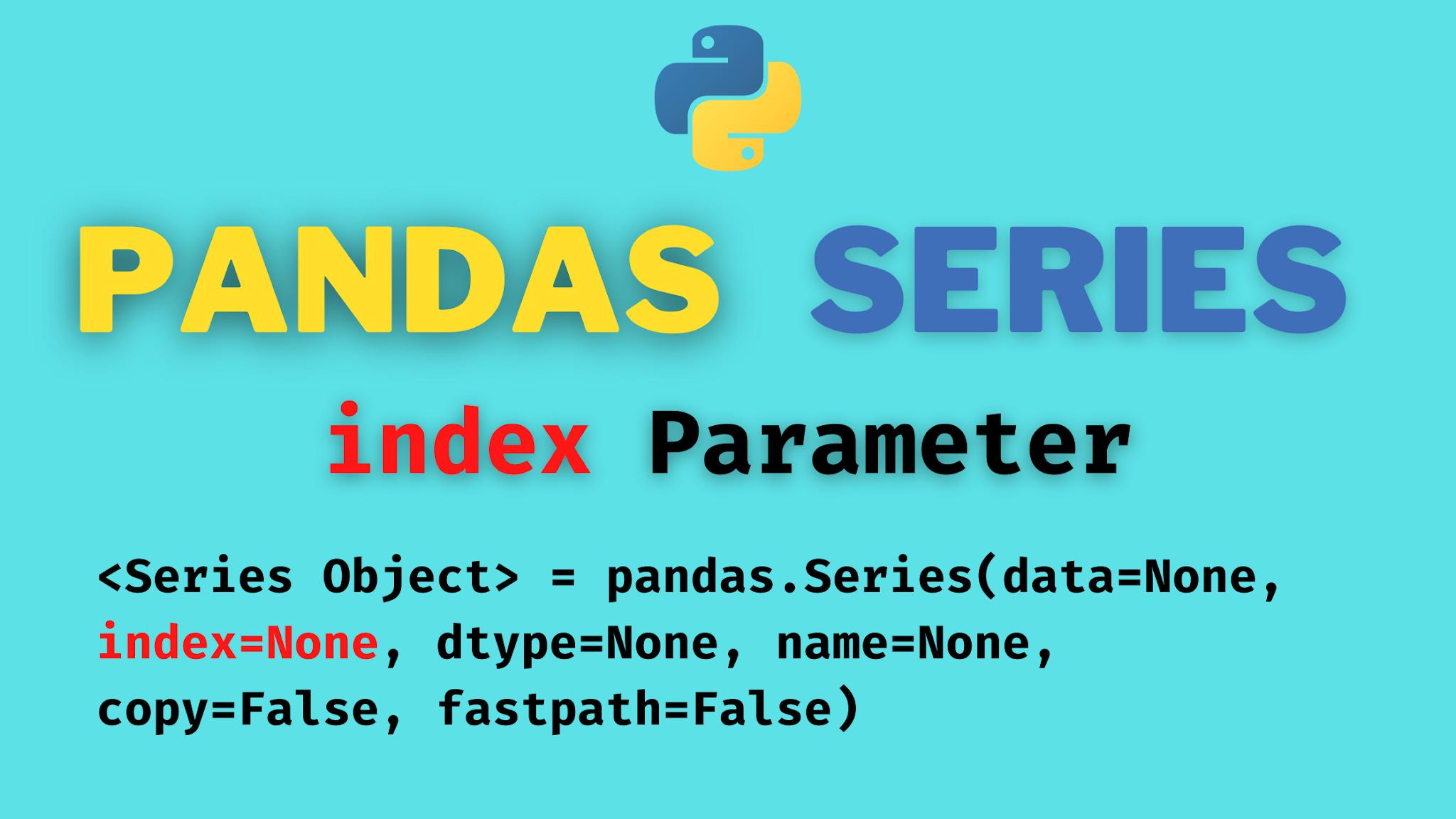 PANDAS Series Method Index Parameter