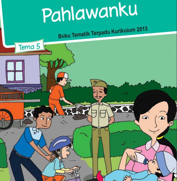 Buku Siswa Kelas 4 SD/MI Tema 5: Pahlawanku