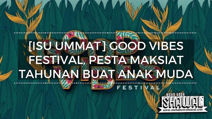 [ISU UMMAT] Good Vibes Festival, Pesta Maksiat Terbuka Tahunan Buat Anak Muda