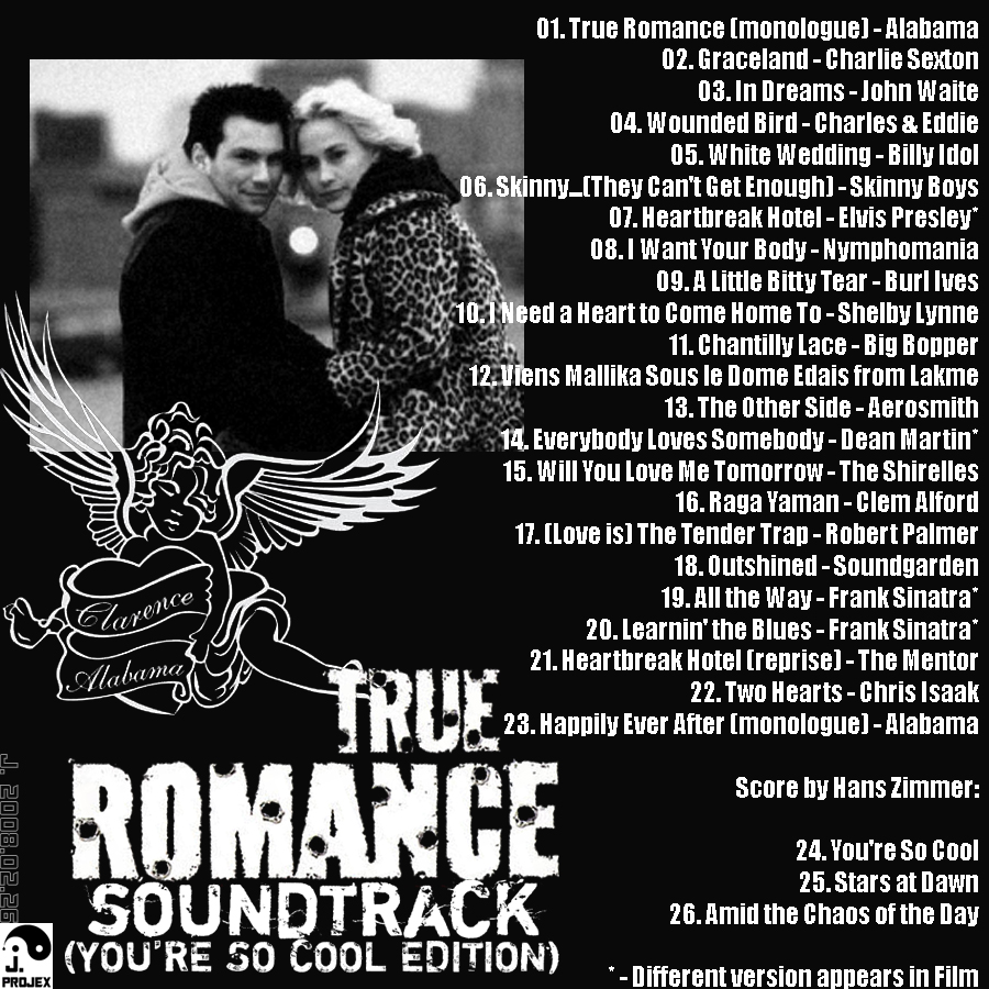 The J. Projex: [003] True Romance Soundtrack (You're So ...