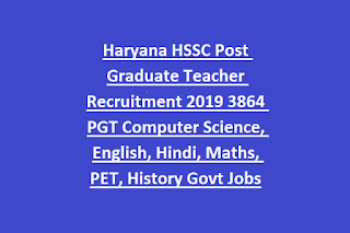 Haryana HSSC Post Graduate Teacher Recruitment 2019 3864 PGT Computer Science, English, Hindi, Maths, PET, History Govt Jobs